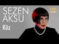 Sezen Aksu - Köz (Official Audio)mp3