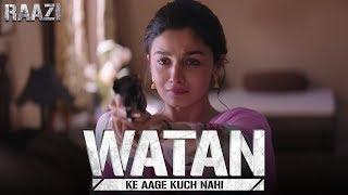 Watan ke aage kuch nahi   Raazi   Alia Bhatt   Meghna Gulzar   Releasing on 11th May