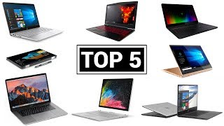 TOP 5 BEST Laptops (early 2018)