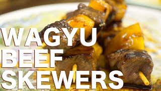 How to Make Wagyu Beef Skewers