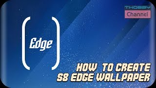 How To Create S8 Edge Wallpaper