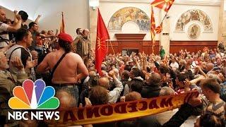 Violence Erupts As Nationalists Storm Macedonian Parliament | NBC News
