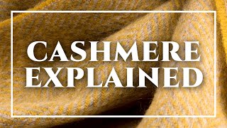 Cashmere Explained - How To Spot A Quality Scarf, Sweater, Sport Coat, Avoid Pilling & Wash Kashmir