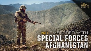Embedded With Special Forces in Afghanistan   Part 2