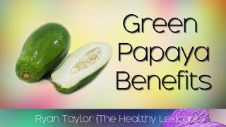 Green Papaya: Benefits