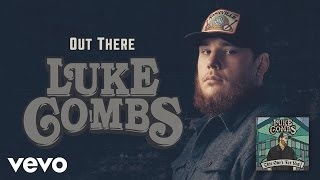Luke Combs - Out There (Audio)