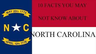 North Carolina - 10 Facts You May Not Know