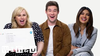 Priyanka Chopra, Rebel Wilson & Adam Devine Answer the Web
