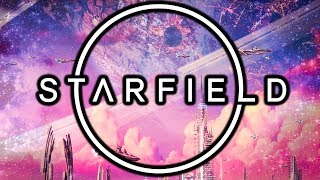 "STARFIELD - ""The Biggest Most Epic Science Fiction Thing You Could Possibly Imagine"""