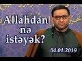 Cümə xütbəsi - Allahdan ne istəyək...mp3