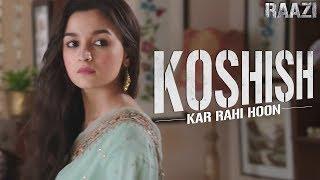 Koshish kar rahi hoon   Raazi   Alia Bhatt   Meghna Gulzar   Releasing on 11th May