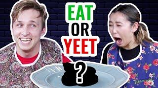 EAT IT OR YEET IT #3