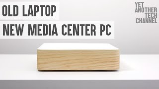 How to convert an old laptop into a stunning HTPC