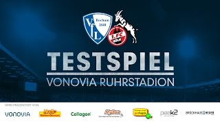 LIVE: VfL Bochum 1848 vs 1. FC Köln (Testspiel)