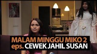 Malam Minggu Miko 2 - Cewek Jahil Susan