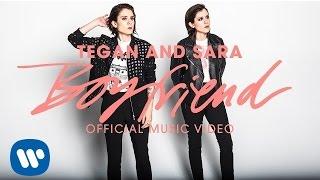 Tegan and Sara - Boyfriend [OFFICIAL MUSIC VIDEO]