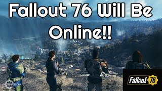 Fallout 76 WILL BE ONLINE!!! E3 Announcement