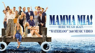 Mamma Mia! Here We Go Again - Waterloo 360 Music Video