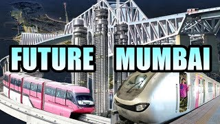 Biggest Future projects in MUMBAI