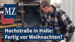 Hochstraße in Halle: Fertigstellung vor Weihnachten?