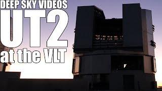 Inside the Very Large Telescope (UT2) - Deep Sky Videos