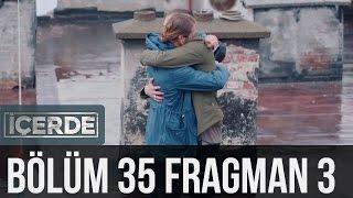 İçerde 35. Bölüm 3. Fragman