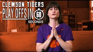 Clemson Tigers Fans |  College Football Playoffs in 60 Seconds