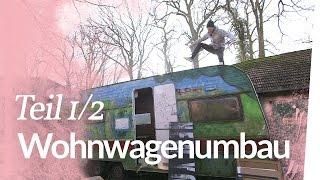 Mit Liebe kaputt gemacht – Wohnwagenumbau Teil 1 | Kliemannsland