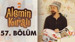 Alemin Kralı 57. Bölüm
