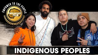 Indigenous Peoples Movement Members Break Down Their Mission And How It Impacts The Culture