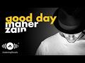 Maher Zain - Good Day ft. Issam Kamal | ...mp3
