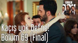 Kiralık Aşk 69. Bölüm (Final) - Kaçış Yok Defne!