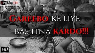 [emotional] Gareebo ke liye   Being Muslim production   Qari Sohaib Ahmed meer Mohammadi