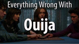 Everything Wrong With Ouija In 16 Minutes Or Less