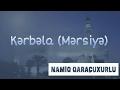 Namiq Qaraçuxurlu - Kərbəla (Mərsiy�...mp3
