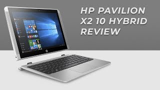 HP Pavilion X2 10 Hybrid Laptop Review : 2017