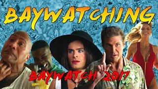 Baywatching: Baywatch (2017)