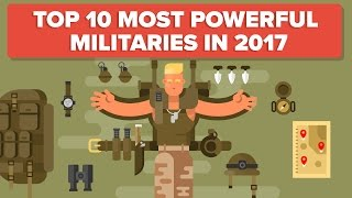 Top 10 Most Powerful Militaries in 2017 - Military / Army Comparison
