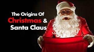 The Origins Of Christmas & Santa Claus - Quite Interesting