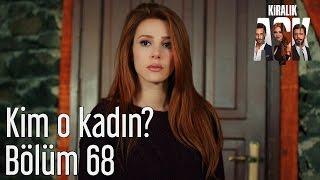 Kiralık Aşk 68. Bölüm - Kim O Kadın?