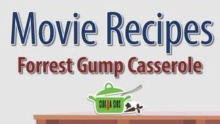 Forrest Gump Casserole - Movie Recipes
