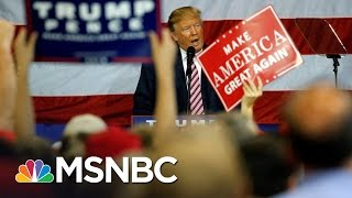 Donald Trump Not Playing Nice Costing Himself Support | MSNBC