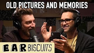 Looking Back at Our Old Photos | Ear Biscuits Ep. 147