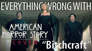 """Everything Wrong With American Horror Story: Coven """"Bitchcraft"""""""