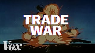 Trade wars, explained