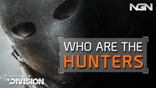 WHO ARE THE HUNTERS? || Lore || The Division