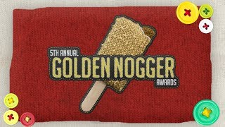 5th Annual Golden Nogger Awards!
