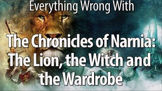 Everything Wrong With The Chronicles Of Narnia: The Lion, The Witch and the Wardrobe