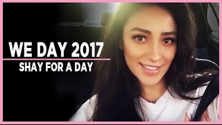 Shay For A Day: We Day   Shay Mitchell