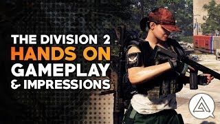 Hands On | The Division 2 Gameplay & Impressions